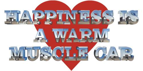 Happiness is a Warm Muscle Car with Heart Logo