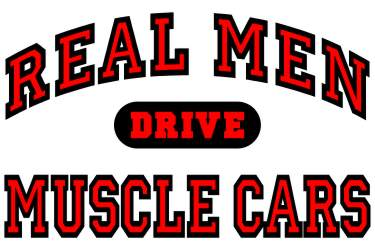 Real Men Drive Muscle Cars Logo