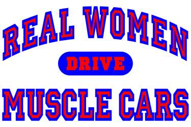 Real Women Drive Muscle Cars II Logo